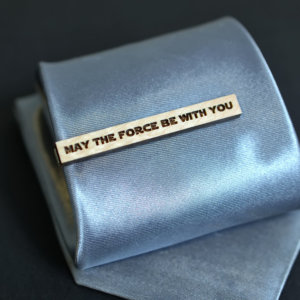 Star Wars Tie Clip QUOTE - MAY the force be with YOU . Maple wood tie bar